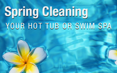 Spring Cleaning Your Hot Tub (or Swim Spa)